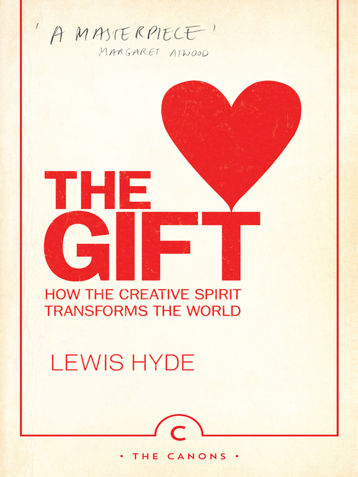 The Gift (eBook): How the Creative Spirit Transforms the World